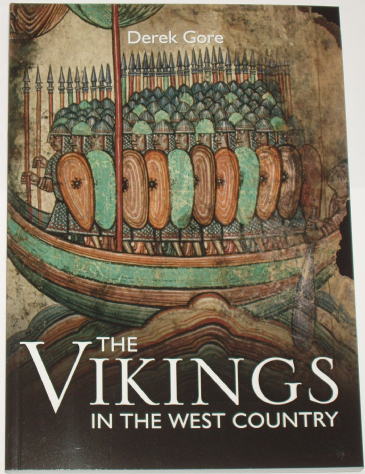 The Vikings in the West Country, by Derek Gore